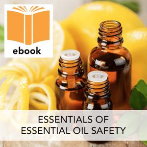 Essentials of  Essential Oil Safety